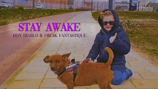 Download Don Diablo & Freak Fantastique - Stay Awake |   Mp3/Mp4