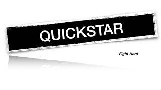QuickStar- Fight Hard