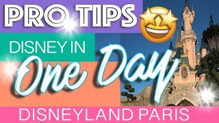 Disneyland Paris IN ONE DAY! how to get the most out of 1 day in Disneyland TIPS & TRICKS