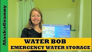 Water Bob Emergency Water Storage How to Use Water Bob- 100 Gallons Emergency Water In Bath Tub