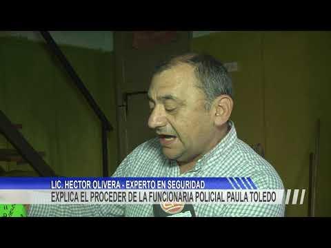 Caso Varela: El Licenciado en Ciencias Penales y Sociales, Héctor Olivera analiza el accionar de la oficial de policía Toledo