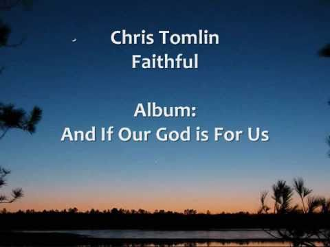 Chris Tomlin - Faithful - Lyrics