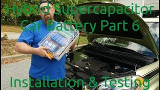 Hybrid Supercapacitor Car Battery Part 6 - Installation & Testing