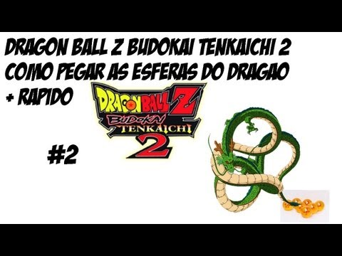 Dragon Ball Z Budokai Tenkaichi 2 Como pegar as Esferas do Dragao + Rapido e Facil