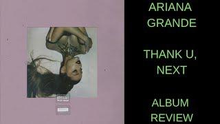 Ariana Grande - Thank U, Next ALBUM REVIEW