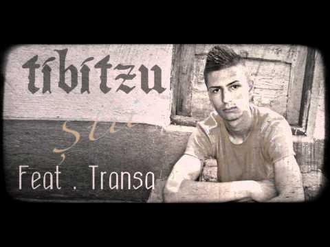 Tibitzu - Stii ( feat. Transa / Anturaj )