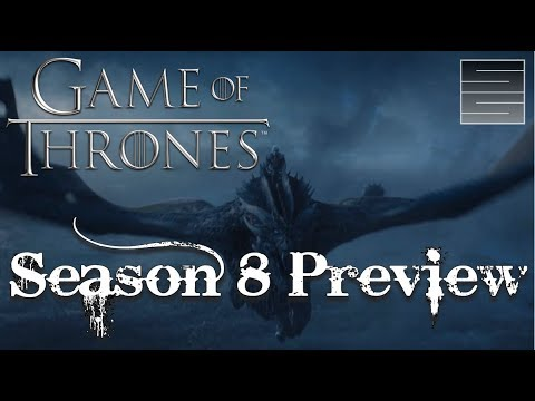 Game Of Thrones Season 8 Preview - Top 5 Predictions