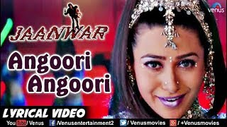 Angoori Angoori LYRICAL VIDEO | Jaanwar | Karisma Kapoor | Sapna Awasthi | Superhit Bollywood Song
