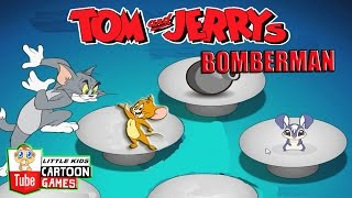 ᴴᴰ ღ Tom and Jerry Games ღ Tom and Jerry - BOMBERMAN ღ Baby Games ღ LITTLE KIDS