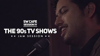 SW Cafe: The 90s TV Shows Jam Session