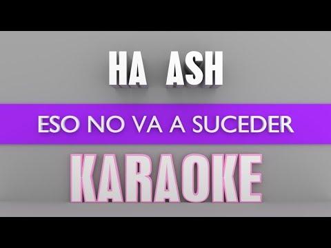 Ha Ash - Eso no va a suceder (Karaoke)