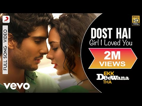 Ekk Deewana Tha - Dost Hai Full Video