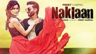 Preet Harpal: Naklaan (Video Song) | Dr Zeus | Case | Latest Punjabi Songs 2016 | T-Series