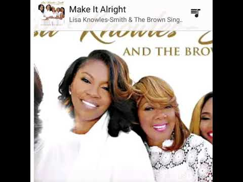 Lisa Knowles Smith and the brown singers - make it alright