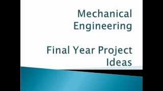 Final Year Project Ideas for Mechanical Engineering Students