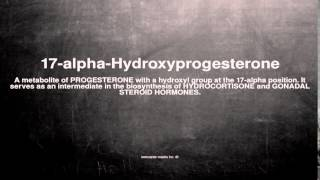 Medical vocabulary: What does 17-alpha-Hydroxyprogesterone mean