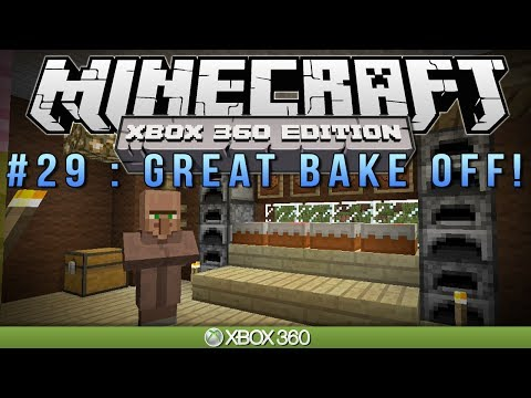 Minecraft Xbox GREAT BAKE OFF Survival #29