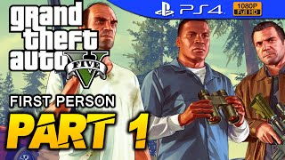 GTA 5 - First Person Walkthrough Part 1 [PS4 1080p] - No Commentary - Grand Theft Auto 5
