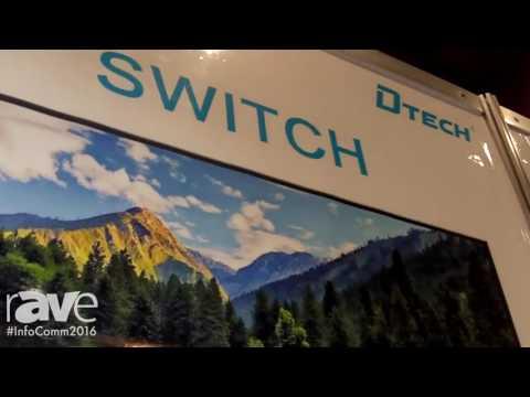 InfoComm 2016: Dtech Showcases Extenders and Matrix