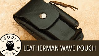 Making a Leather EDC Pouch for a Leatherman Wave, bits and extras