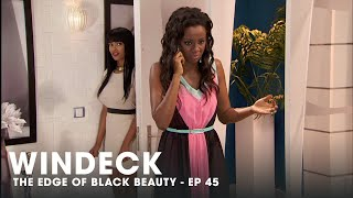 WINDECK EP45 - THE EDGE OF BLACK BEAUTY, SEDUCTION, REVENGE AND POWER ✊🏾😍😜  - FULL EPISODE