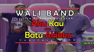 download lagu Wali Band Aku, Kau Dan Batu Akikku Live At gratis