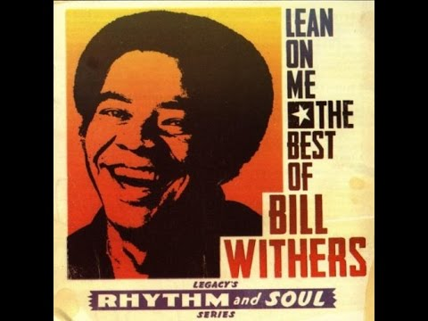 BILL WITHERS ★★★ The Best of: Lean on Me [full album]