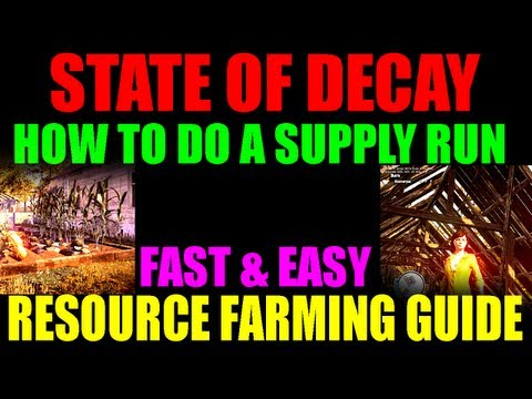 State Of Decay   How To Do A Supply Run   Resource Farming Guide   Get More Medicine. Food & More!