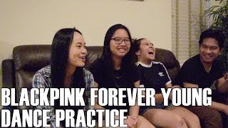 Blackpink - Forever Young Dance Practice (Reaction Video)