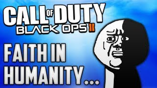BO2: Faith in Humanity OBLITERATED!
