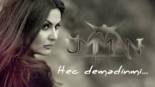 Umman - Hec demedinmi... (Official Audio)
