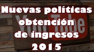 Youtube - nuevas políticas de obtencion de ingresos 2015