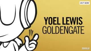Yoel Lewis - Goldengate (Original Mix)