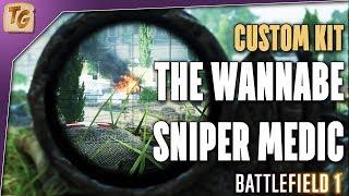 Battlefield 1 Custom Kit - The Wannabe Sniper Medic (Medic Class, Mondragon Sniper, Auto Revolver)