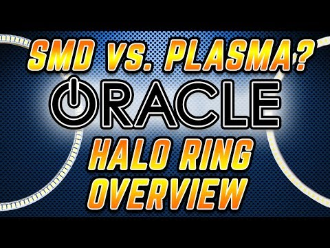 ORACLE Halo Ring Overview: SMD vs. Plasma LED Technology - Which is Brighter?