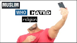Why I Hated religion