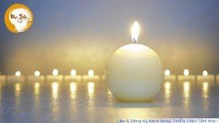 Nhạc Thiền Tịnh Tâm - Nhạc Thiền Nhẹ Nhàng Thư Thái Xua Tan Mọi Muộn Phiền - Relaxing music buddha