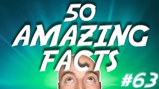 50 AMAZING Facts to Blow Your Mind! #63