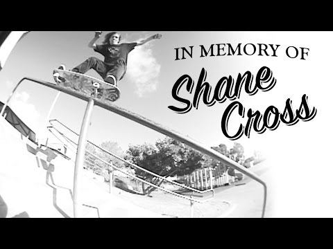 IN MEMORY OF... SHANE CROSS