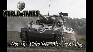 World of Tanks - Not The Video You Were Expecting