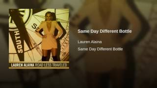 Lauren Alaina Same Day Different Bottle