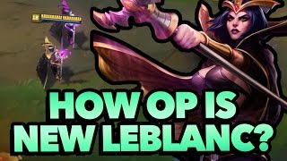 How OP is REWORK LEBLANC? (League of Legends)