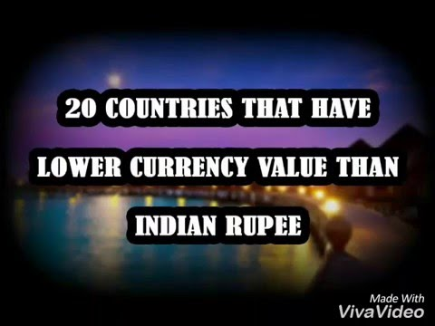 20 countries that have lower currency value than Indian rupee. Must watch. By true love. 2016