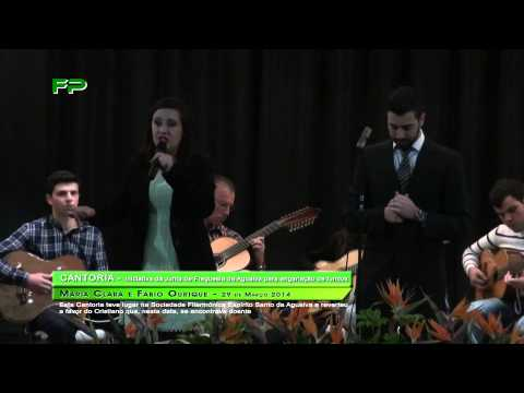 Cantoria - Agualva - Maria Clara e F�bio Ourique - 29 de Mar�o 2014