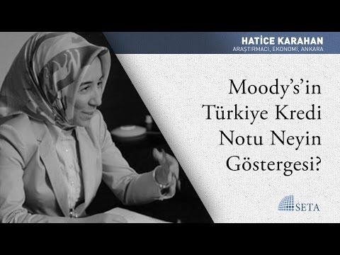 Hatice Karahan | Moody's'in Türkiye Kredi Notu Neyin Göstergesi?