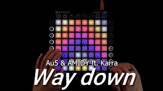 Au5 & AMIDY - Way Down (feat. Karra) || Launchpad cover (100 sub special 1/2) (4K)