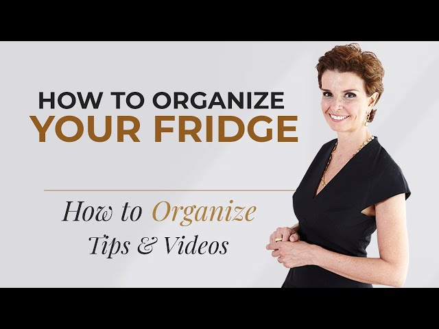 How to Organize Your Fridge - Get that fridge organized