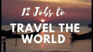 Jobs That Allow You To Travel And Get Paid