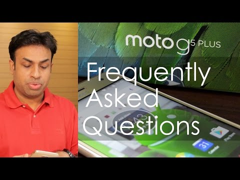 Moto G5 Plus FAQ Your Top 25 Questions Answered