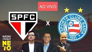 São Paulo x Bahia - (AO VIVO) - Rádio Craque Neto